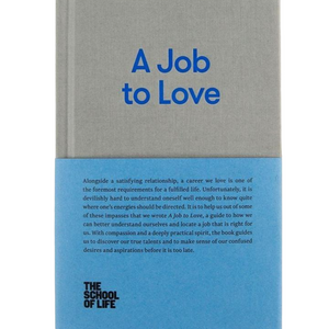 THE SCHOOL OF LIFE: A JOB TO LOVE FRONT COVER