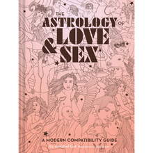 Load image into Gallery viewer, THE ASTROLOGY OF LOVE & SEX FRONT COVER