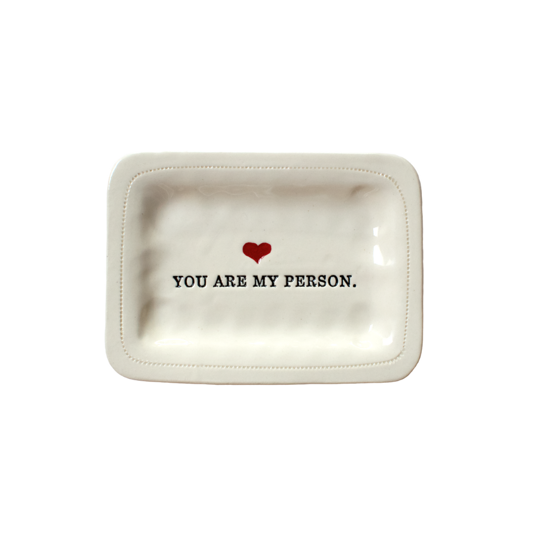 YOU ARE MY PERSON PORCELAIN DISH