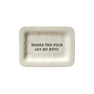 WHERE THE F*CK ARE MY KEYS PORCELAIN DISH