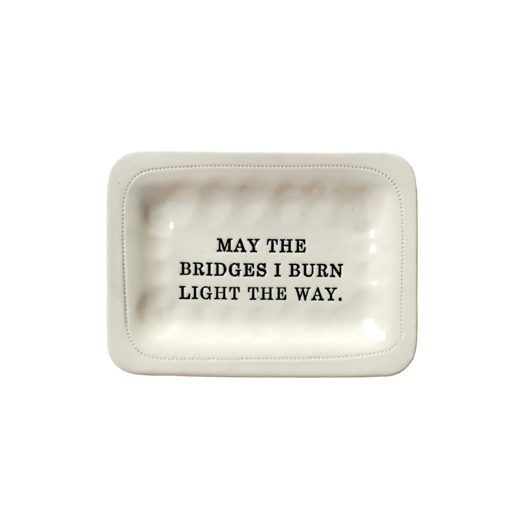 BRIDGES I BURN PORCELAIN DISH