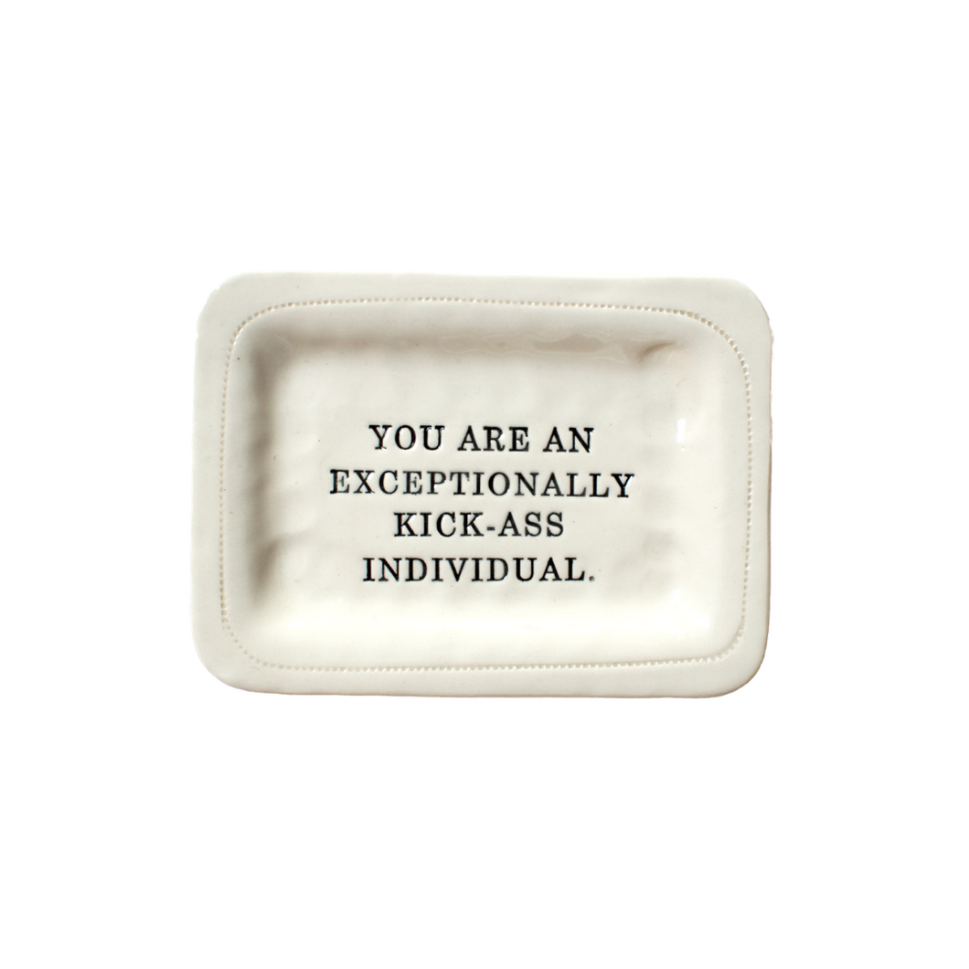 EXCEPTIONALLY KICK-ASS PORCELAIN DISH