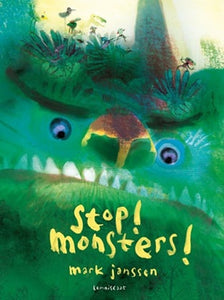 Stop! Monsters! by Mark Janssen
