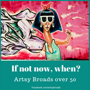 Female Artists over 50 - if not now, when?