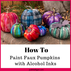 How to Paint Faux Pumpkins with Alcohol Inks