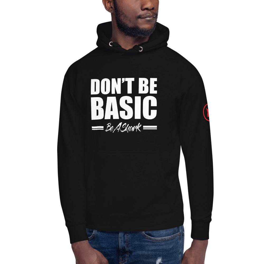 Dont be Basic Be A shark Unisex Hoodie