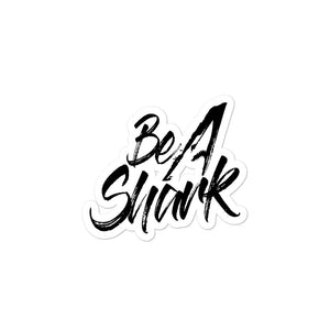 Be A Shark sticker