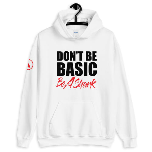 DON'T BE BASIC BE A SHARK