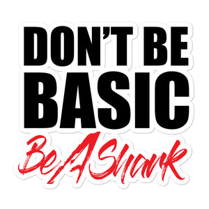 DONT BE BASIC