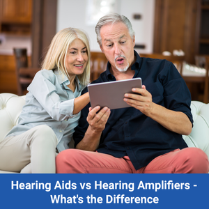 Hearing Aids vs Hearing Amplifiers - What's the Difference