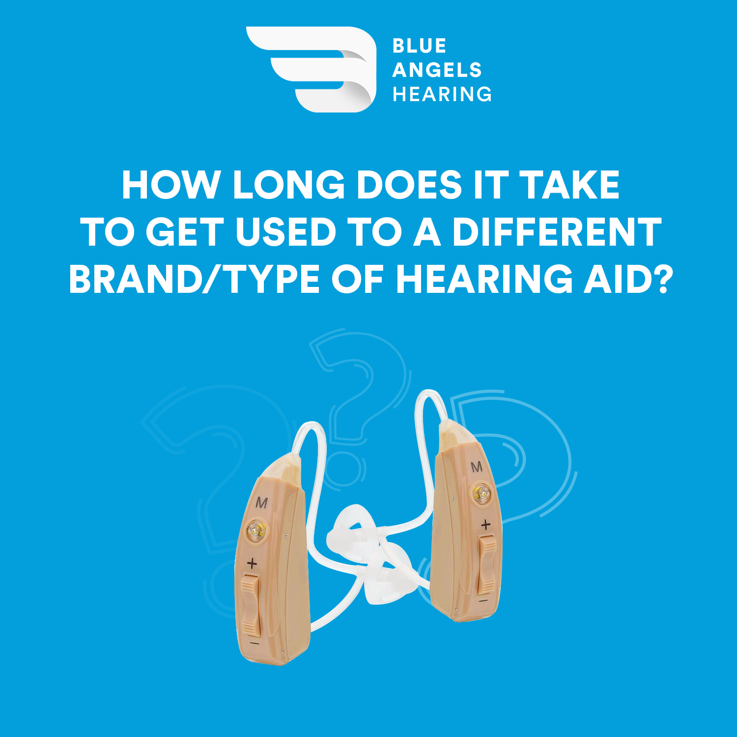 How Long Does it Take to Get Used to a Different Hearing Aid?