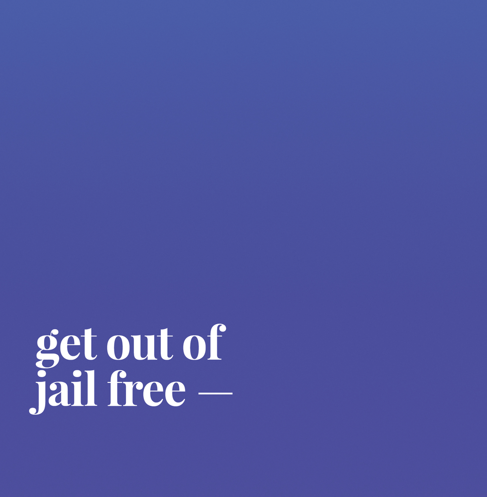 Get Out Of Jail Free.