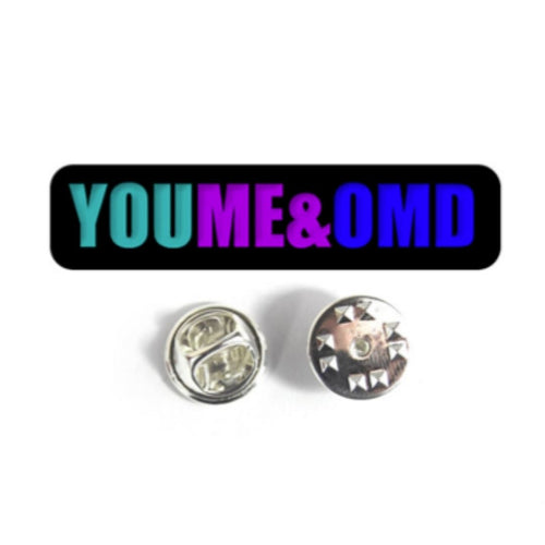 YOU ME & OMD - Enamel Pin Badge