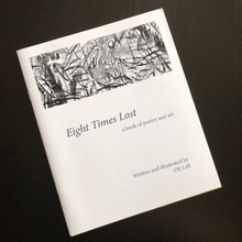 Load image into Gallery viewer, Eight Times Lost - a book of poetry and art by Oli Left