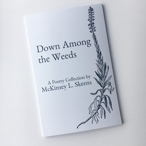 Down Among the Weeds by McKinsey L. Skeens