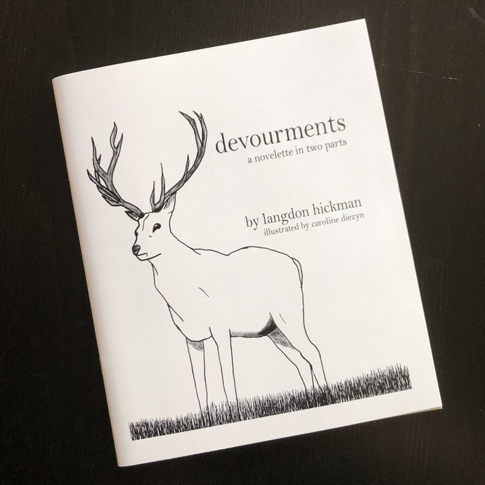 Devourments - a novella in 2 parts by Langdon Hickman