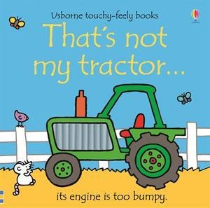 Touchy-Feely Books - That's Not My Tractor