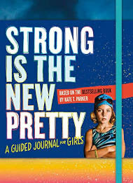 Strong Is The New Pretty A Guided Journal
