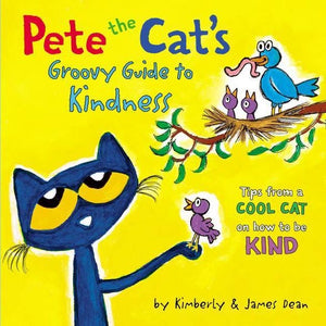 Pete the Cat's Groovy Guide to Kindness