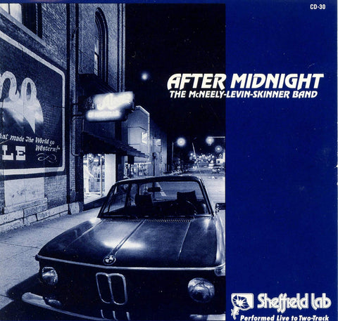 SL After Midnight, The McNeely-Levin-Skinner Band, Sheffield Lab CD Performed Live in Two-Track CD Chandos