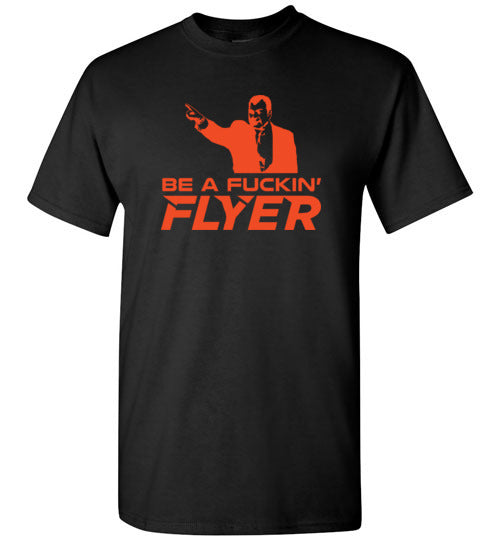 Be a Fucking Flyer T-Shirt (Orange Edition)| Unique hockey gift idea