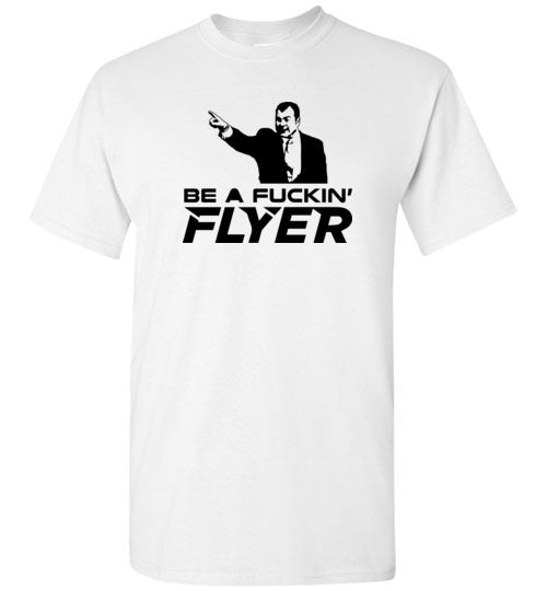 Be a Fucking Flyer T-Shirt (Black Version)| Unique hockey gift idea
