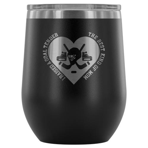 I Raised a Goaltender Wine Tumbler - HockeyAF