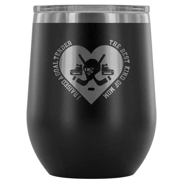 I Raised a Goaltender Wine Tumbler| Unique hockey gift idea