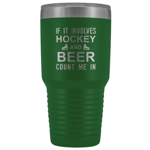 If It Involves Hockey And Beer Count Me In| Unique hockey gift idea