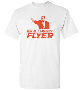 Be a Fucking Flyer T-Shirt (Orange Edition) - HockeyAF