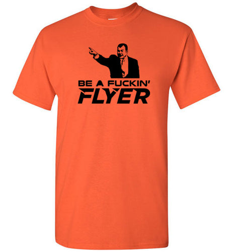 Be a Fucking Flyer T-Shirt (Black Version) - HockeyAF