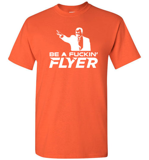 Be a Fucking Flyer T-Shirt - (White Edition)| Unique hockey gift idea
