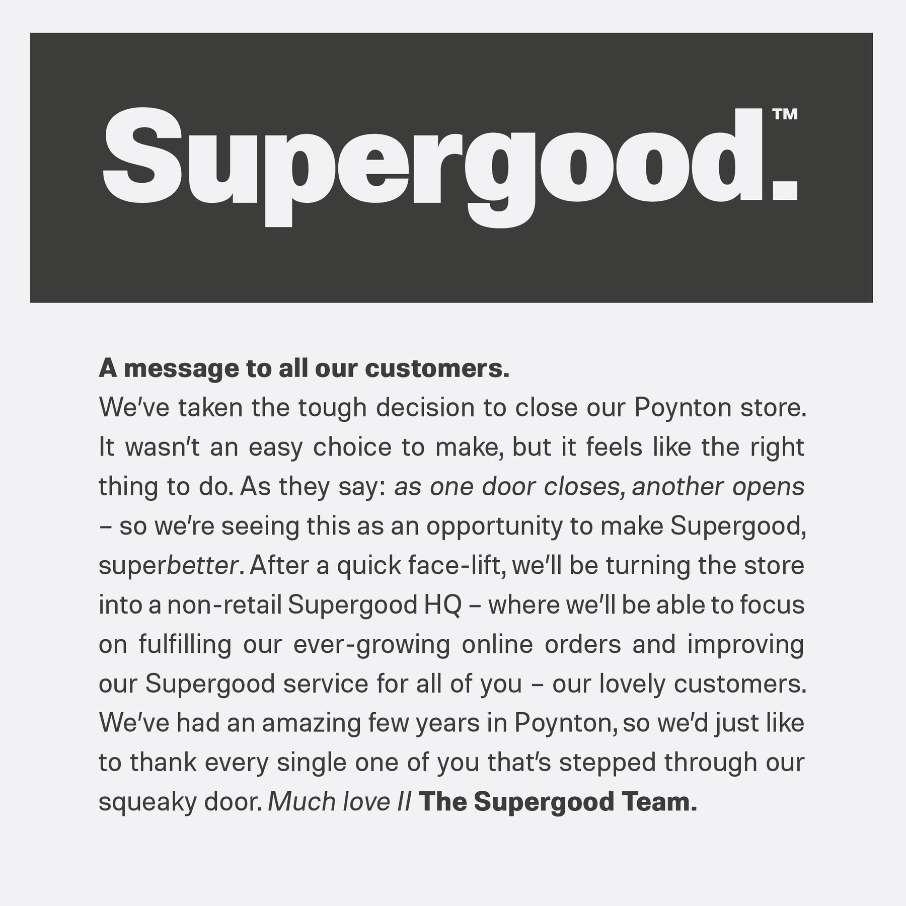 News-A message to all our customers. | We Are Supergood.