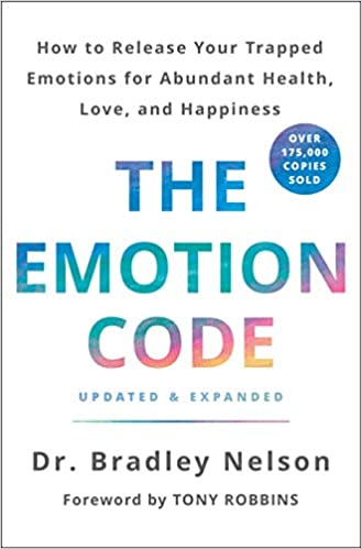Emotion Code, The: How to Release Your Trapped Emotions for Abundant Health, Love, and Happiness