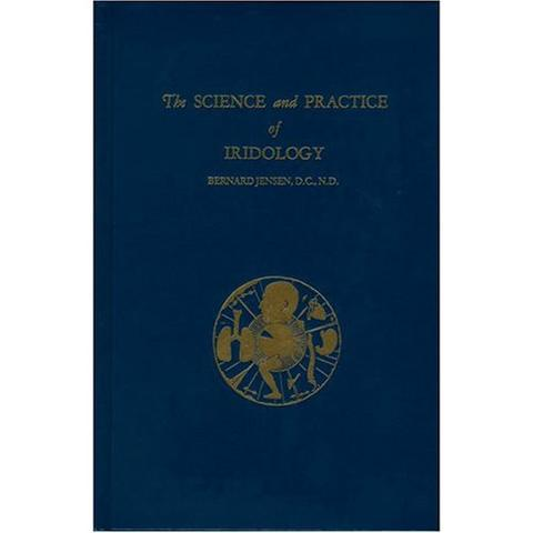 The Science and Practice of Iridology- Volume 1
