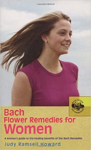 Bach Flower Remedies for Women:  A Women's Guide to the Healing Benefits of the Bach Remedies