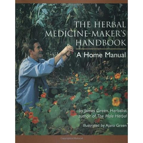 Herbal Medicine-Maker's Handbook: A Home Manual, The