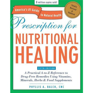 Prescription for Nutritional Healing (revised and expanded 5th edition)