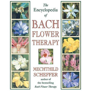 Encyclopedia of Bach Flower Therapy, The