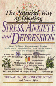 Natural Way of Healing Stress, Anxiety, and Depression, The