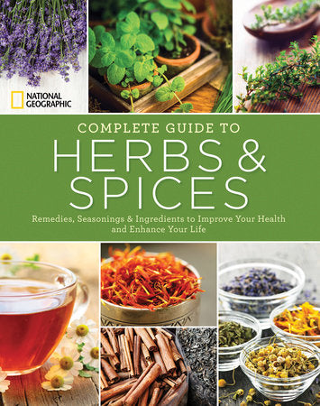National Geographic Complete Guide to Herbs and Spices