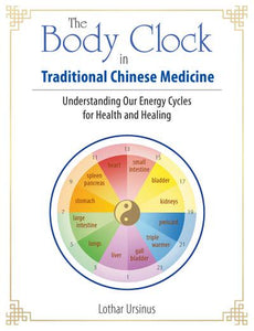 Body Clock in Traditional Chinese Medicine, The