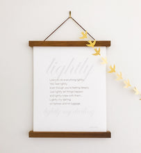 Load image into Gallery viewer, Quote Print: Lightly, my darling