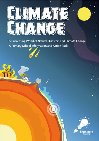 Climate Change : The Increasing World of Natural Disasters and Climate Change - A Primary School Information and Action Pack