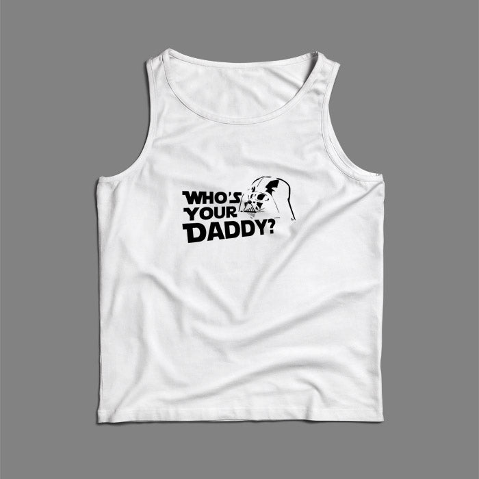 Darth Vader Whos Your Daddy Men Tank Top | Teesmarvel