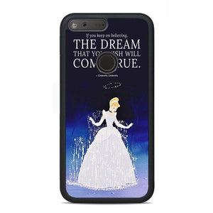 A Dream Cinderella Quotes Google Pixel Case | Teesmarvel