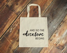 Load image into Gallery viewer, And so the Adventure Begins natural cotton canvas tote bag | Modern Trail