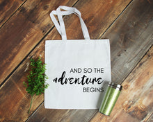 Load image into Gallery viewer, And so the Adventure Begins white cotton canvas tote bag | Modern Trail