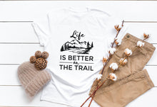 Load image into Gallery viewer, Life is Better on The Trail white t-shirt