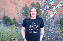 Load image into Gallery viewer, Life is Better on The Trail black t-shirt